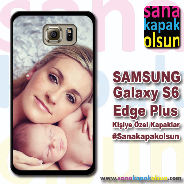galaxy s6 edge plus kişiye özel kılıf